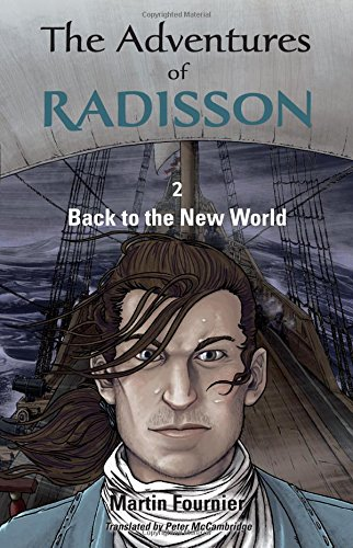 The Adventures of Radisson 2: Back to the New World