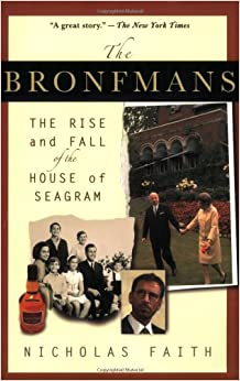 THE BRONFMANS: The Rise and Fall of the House of Seagram