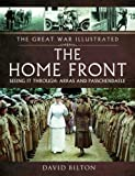 img - for The Home Front: Seeing it Through: Passchendaele & Third Ypres (The Great War Illustrated) book / textbook / text book