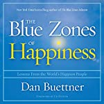 The Blue Zones of Happiness: Lessons from the World's Happiest People | Dan Buettner,Ed Diener