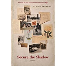 Secure the Shadow: Poems (Southern Messenger Poets)