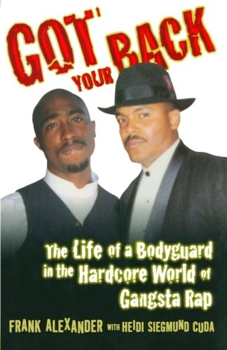 (Got Your Back: Protecting Tupac in the World of Gangsta Rap )