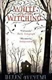 White is for Witching by Helen Oyeyemi front cover