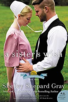 A Sister's Wish: The Charmed Amish Life, Book Three by [Gray, Shelley Shepard]