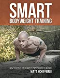 Smart Bodyweight Training: How to Focus Your Mind to Transform Your Body