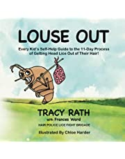 Louse Out: Every Kid's Self-Help Guide to the 11-Day Process of Getting Head Lice Out of Their Hair