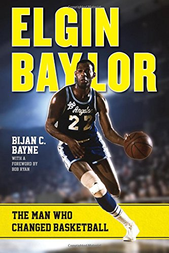 Elgin Baylor: The Man Who Changed Basketball