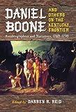 Daniel Boone and Others on the Kentucky Frontier, Darren R. Reid, 0786443774