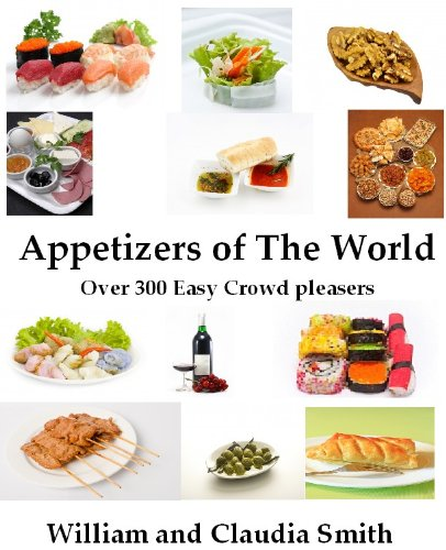 Appetizers of The World, Over 300 Easy Crowd pleasers