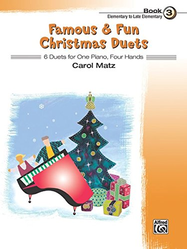 Famous & Fun Christmas Duets, Bk 3: 6 Duets for One Piano, Four Hands