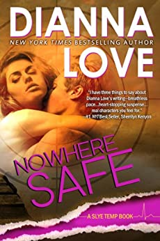 Nowhere Safe: Slye Temp book 1 by [Love, Dianna]