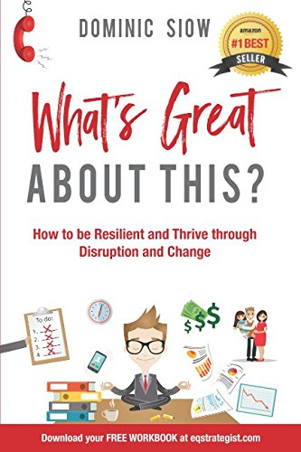 WHAT'S GREAT ABOUT THIS?: HOW TO BE RESILIENT AND THRIVE THROUGH DISRUPTION AND CHANGE. (Great Disruption)