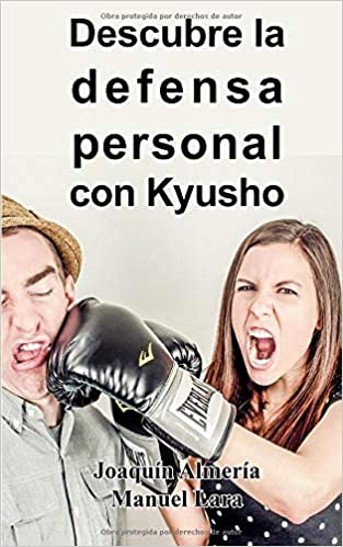 Descubre La Defensa Personal Con Kyusho: Amazon.es: Almería, Joaquín, Lara, Manuel: Libros