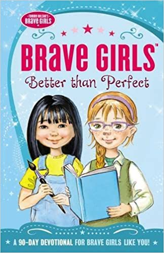 Brave Girls: Better Than Perfect: A 90-Day Devotional by Thomas Nelson (2015-03-03)