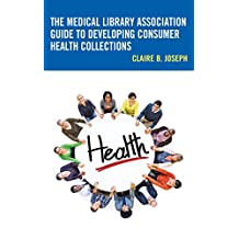 The Medical Library Association Guide to Developing Consumer Health Collections