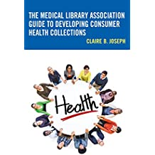 The Medical Library Association Guide to Developing Consumer Health Collections (Medical Library Association Books Series)
