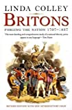 img - for Britons: Forging the Nation 1707-1837; Revised Edition 3rd Revised edition by Linda Colley (2009) Paperback book / textbook / text book