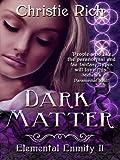 Dark Matter (Elemental Enmity Series Book II)