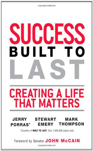 Success Built to Last: Creating a Life that Matters (paperback)