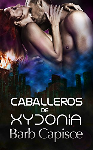 Caballeros de Xydonia (Spanish Edition) by [Capisce, Barb]