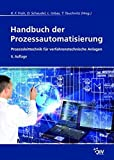 Handbuch der Prozessautomatisierung: Prozessleittechnik für verfahrenstechnische Anlagen