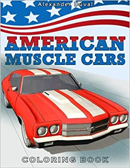 american muscle cars coloring book happy coloring alexander duval 9781523643202 amazoncom books