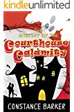 The Mystery of the Courthouse Calamity (Eden Patterson: Ghost Whisperer Book 1)