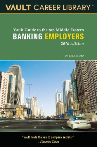 Vault Guide to the Top Middle East Banking Employers by Vault