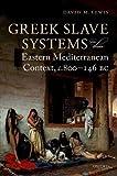Sistemas de esclavos griegos en su contexto mediterráneo oriental, c.800-146 aC