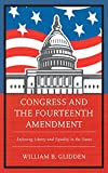 Congress and the Fourteenth Amenpb : Congress and the Fourteenth Amenpb, Glidden, William B., 1498515347