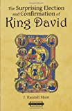 The Surprising Election and Confirmation of King David (Harvard Theological Studies), J. Randall Short, 0674053419