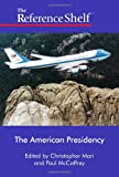 The American Presidency, Christopher Mari and Paul McCaffrey, 0824210816
