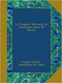 Book Le Tragedie Metriche Di Alessandro Pazzi De' Medici