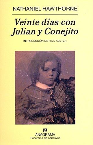 Veinte días con Julian y Conejito (Panorama de narrativas)
