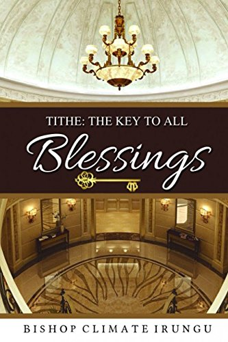 Read Online Tithe: The Key To All Blessings ebook