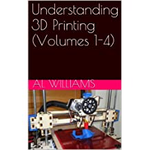 Understanding 3D Printing (Volumes 1-4)