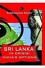 SRI LANKA IN CRISIS:INDIA'S OPTIONS Paperback