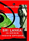 SRI LANKA IN CRISIS:INDIA'S OPTIONS
