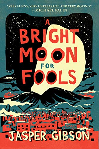 A Bright Moon for Fools: A Novel]()