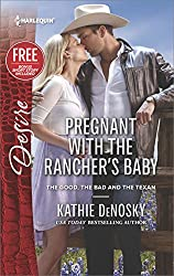 Pregnant with the Rancher's Baby: Reclaimed by the Rancher (The Good, the Bad and the Texan)