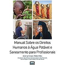 Manual Sobre os Direitos Humanos à Água Potável e Saneamento para Profissionais (Portuguese Edition)