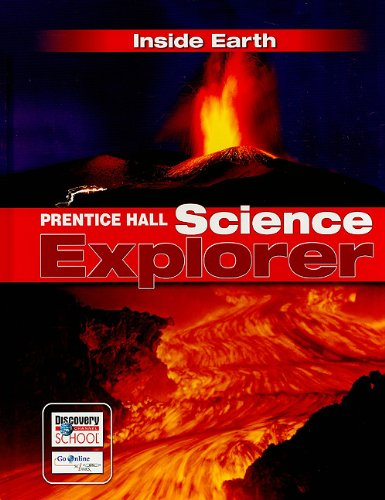 Prentice Hall Science Explorer Inside Earth Student Edition Third       Edition 2005