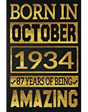 87th Birthday Gifts for Grandpa : Born in October 1934. 87 years of Being Amazing: Funny personalized Bday Notebooks Journal 87 Years Old Gift for Women Men Grandpa Dad mom ( a5 notebook ), Great alternative to a cards