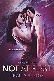Not at First (Not at First Series Book 1) by [Rios, Phalla S.]