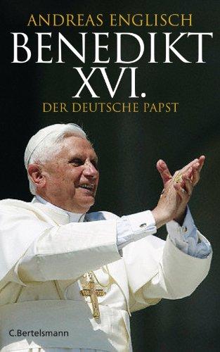 Benedikt XVI.: Der deutsche Papst (German Edition)