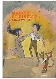 Marcel et Giselle par Natali Fortier