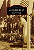 Cemeteries of Seattle, Robin Shannon, 0738548138