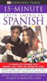 img - for 15-minute Latin American Spanish (DK Eyewitness Travel 15-Minute Guides) book / textbook / text book