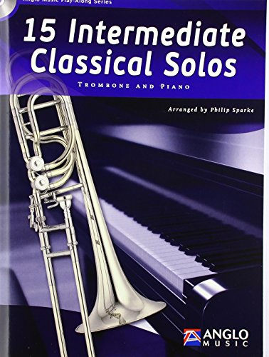 15 Intermediate Classical Solos. Trombone and Piano