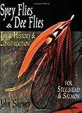 Spey Flies and Dee Flies, John Shewey, 1571882324